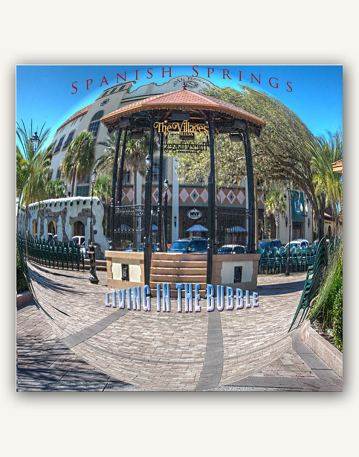 The Villages Photograph - Spanish Springs Living In The Bubble by Wynn Davis-Shanks