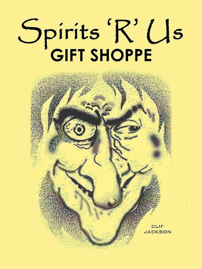 Spirit Digital Art - Spirits r Us Gift Shoppe by Clif Jackson