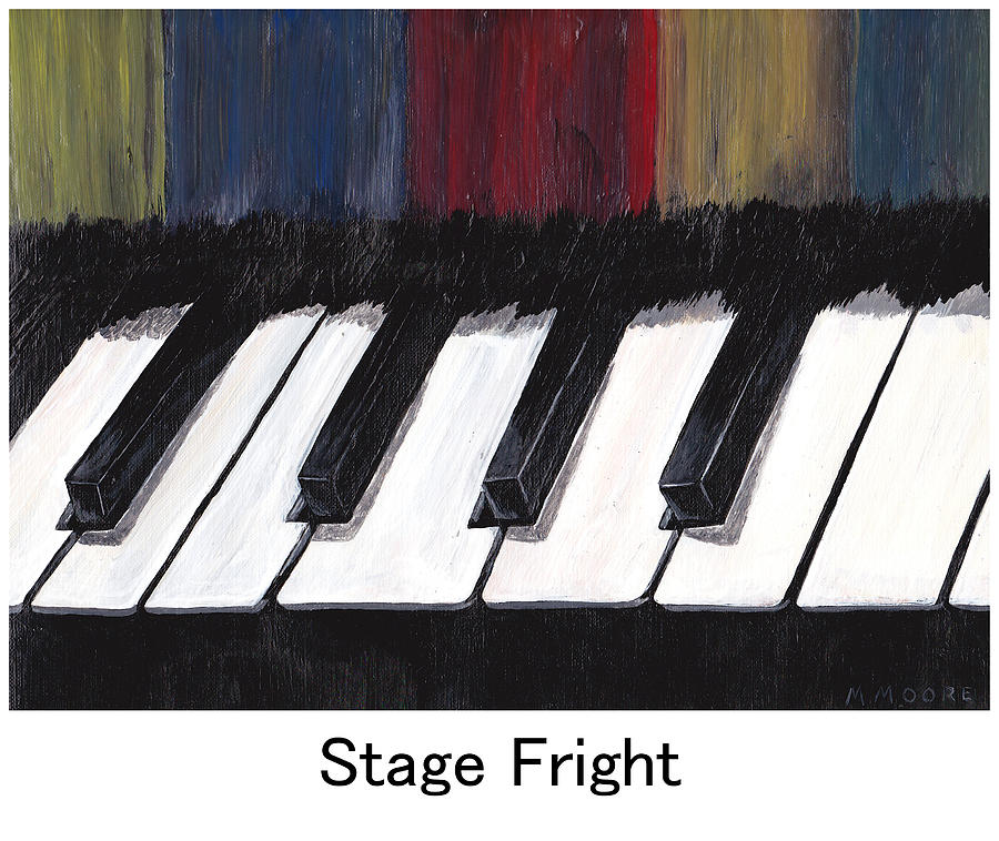 Piano Music Painting - Stage Fright Named by Mark Moore