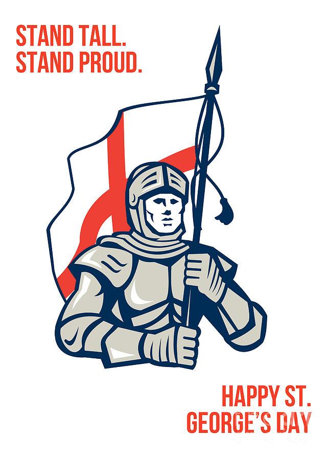 St George Digital Art - Stand Tall Proud English Happy St George Greeting Card by Aloysius Patrimonio