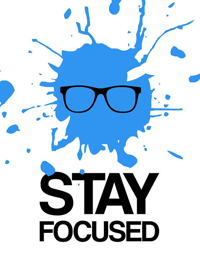 Funny Digital Art - Stay Focused Splatter Poster 2 by Naxart Studio
