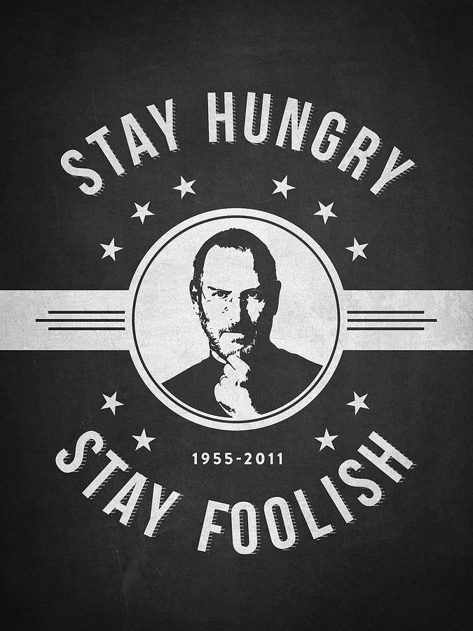 Steve Jobs Digital Art - Stay Hungry Stay Foolish - Dark by Aged Pixel