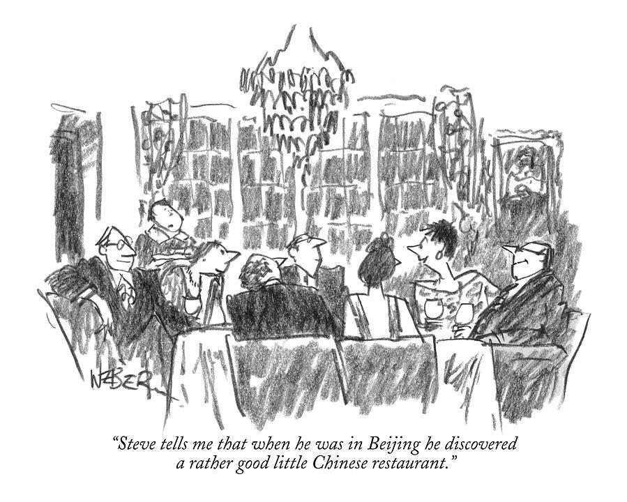 Steve Tells Me That When He Was In Beijing Drawing by Robert Weber