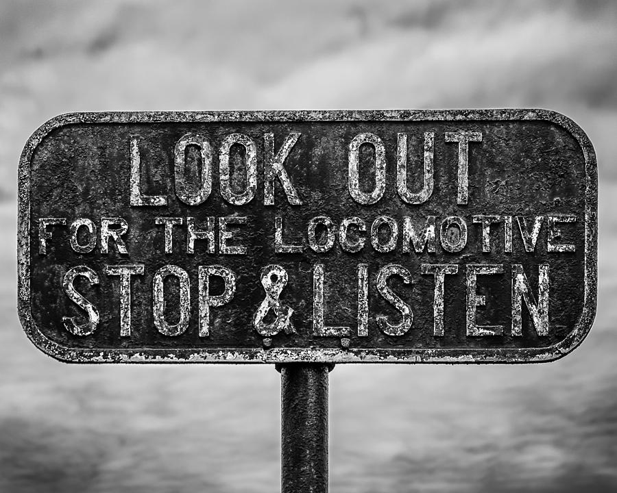 Sign Photograph - Stop And Listen by Steve Stanger