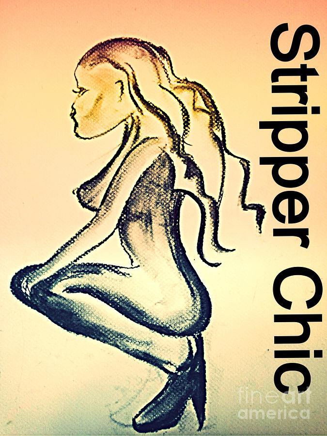 Stripper Chic 3 Drawing By Karen Larter