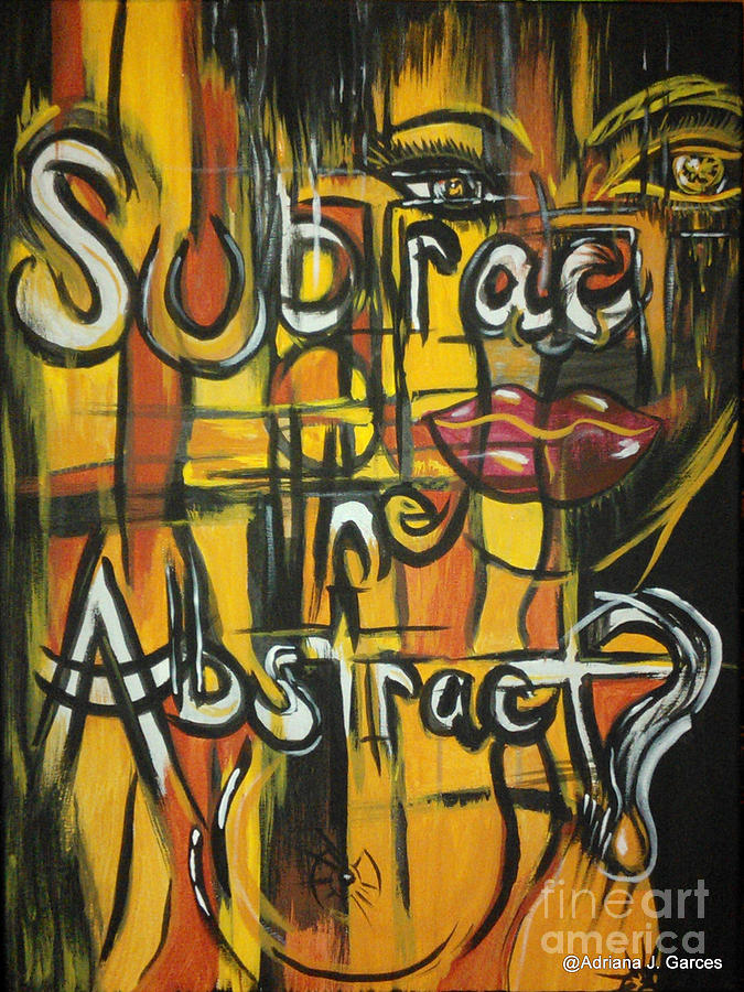 Figurative Abstract Painting - Subtract The Abstract? by Adriana Garces