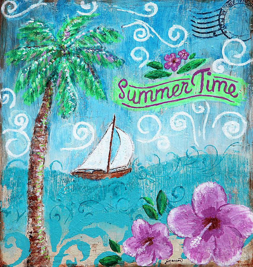 Summertime Painting - Summertime by Jan Marvin