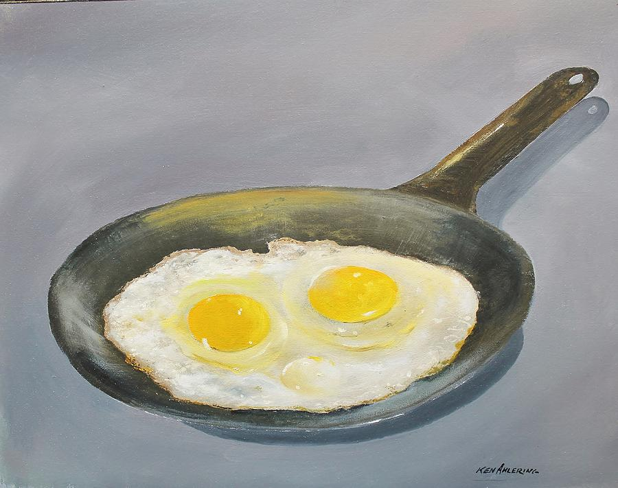 Eggs Painting - Sunny Side by Ken Ahlering