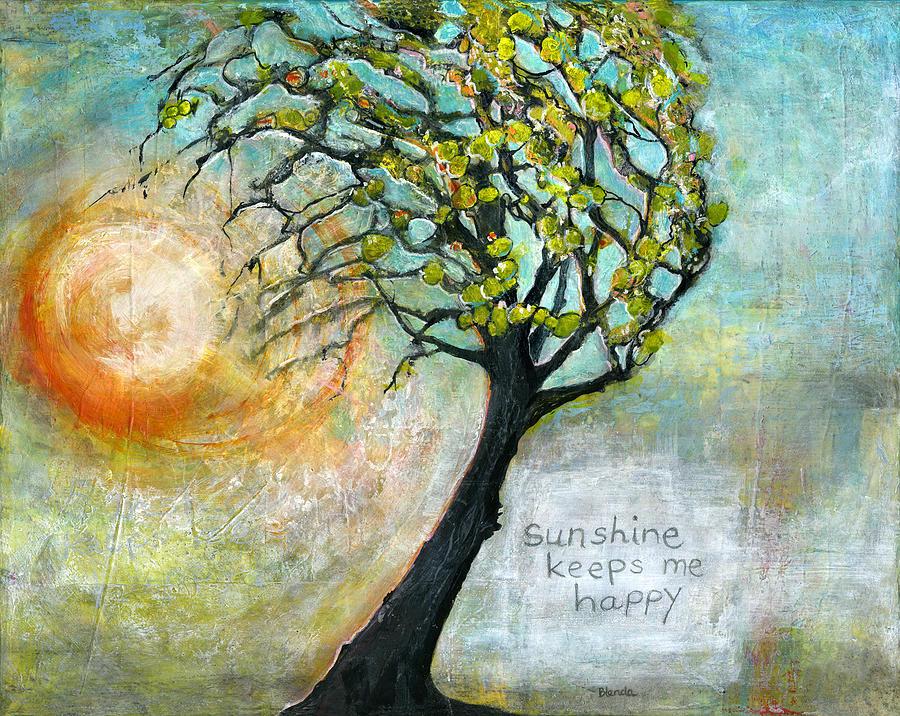 Tree Painting - Sunshine Keeps Me Happy by Blenda Studio