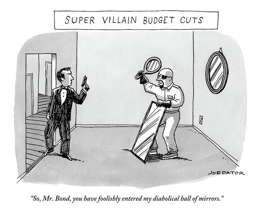 Super Villain Budget Cuts Drawing by Joe Dator