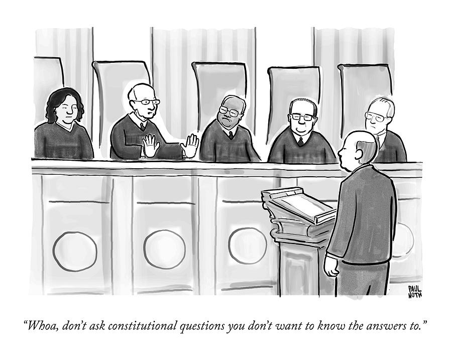Supreme Court Justices Say To A Man Approaching Drawing by Paul Noth