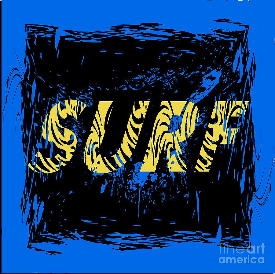Symbol Digital Art - Surf Typography T-shirt Graphics by Lakoka