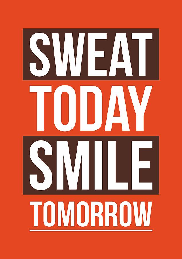 Sweat today smile tomorrow gym motivational quotes poster