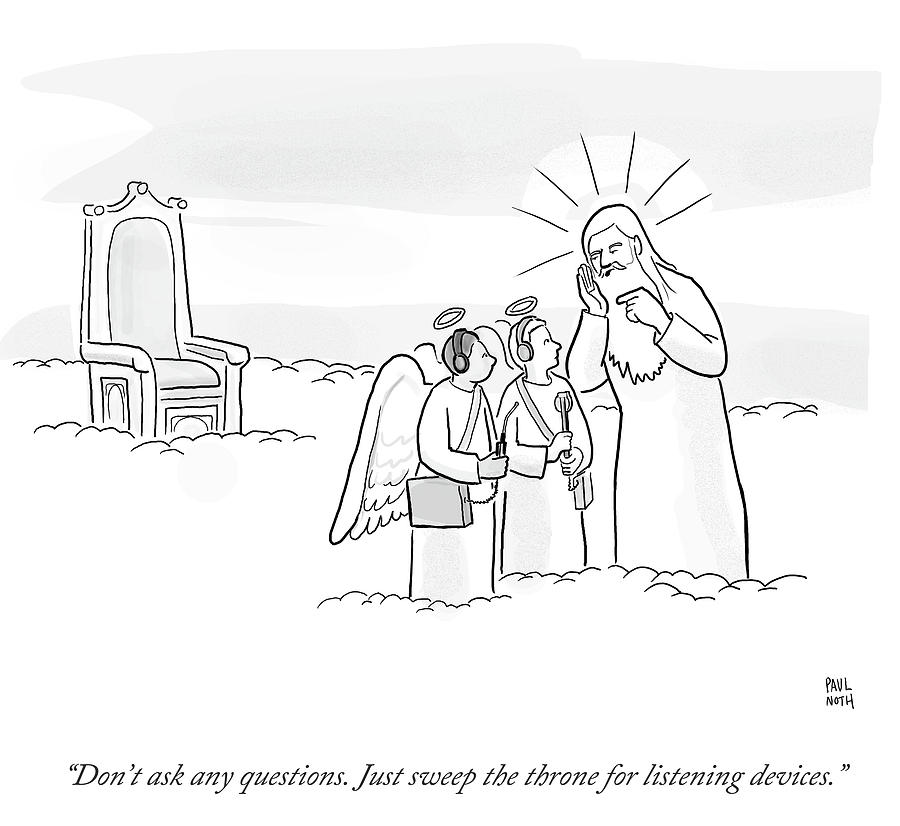 Sweep The Throne For Listening Devices Drawing by Paul Noth