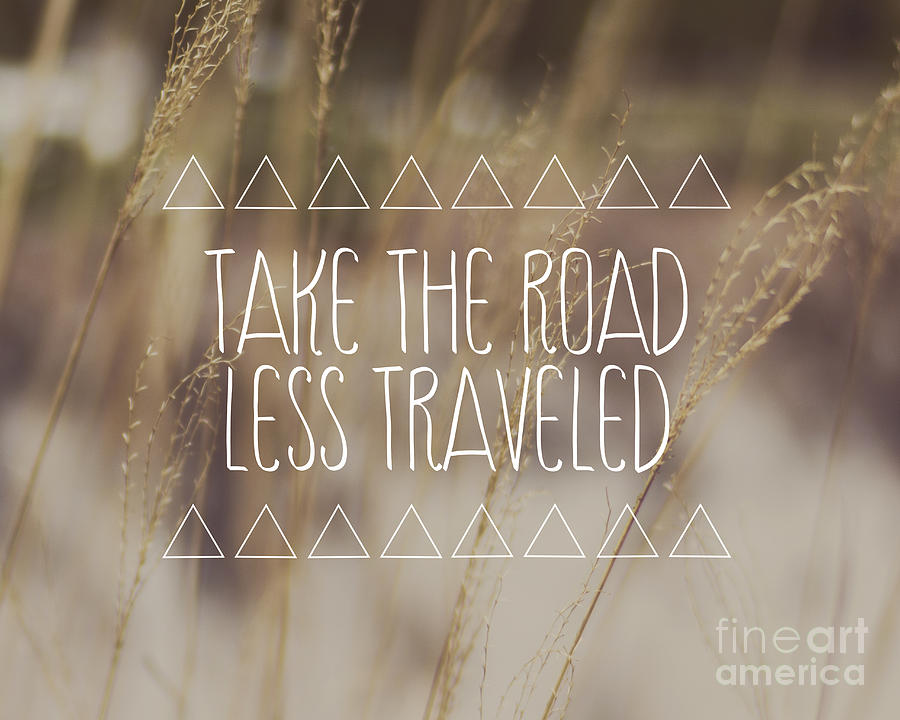 The Road Less Traveled Photograph - Take The Road Less Traveled by Jillian Audrey Photography
