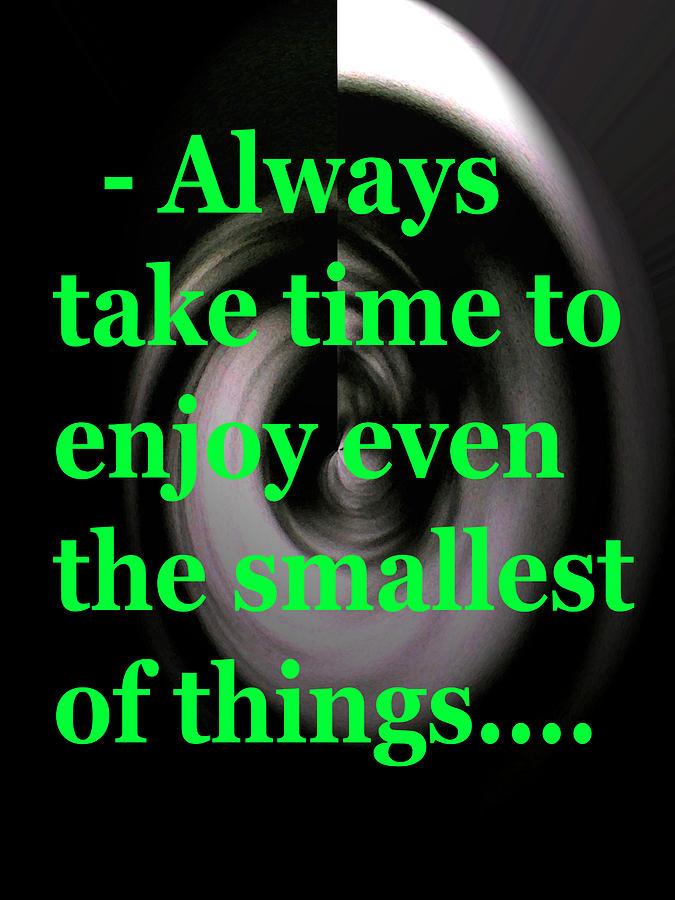 Always Digital Art - Take Time by Josephine Ring