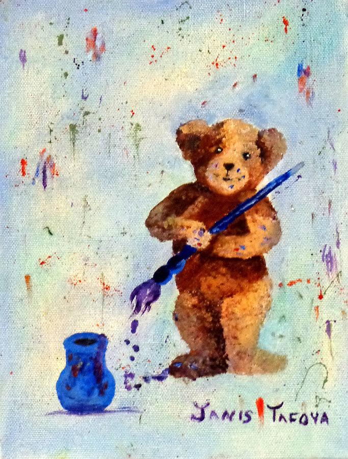 Teddy Bear The Artist Painting By Janis Tafoya