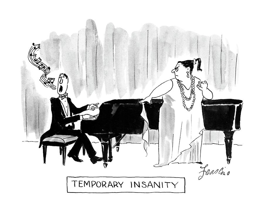 Temporary Insanity Drawing by Edward Frascino
