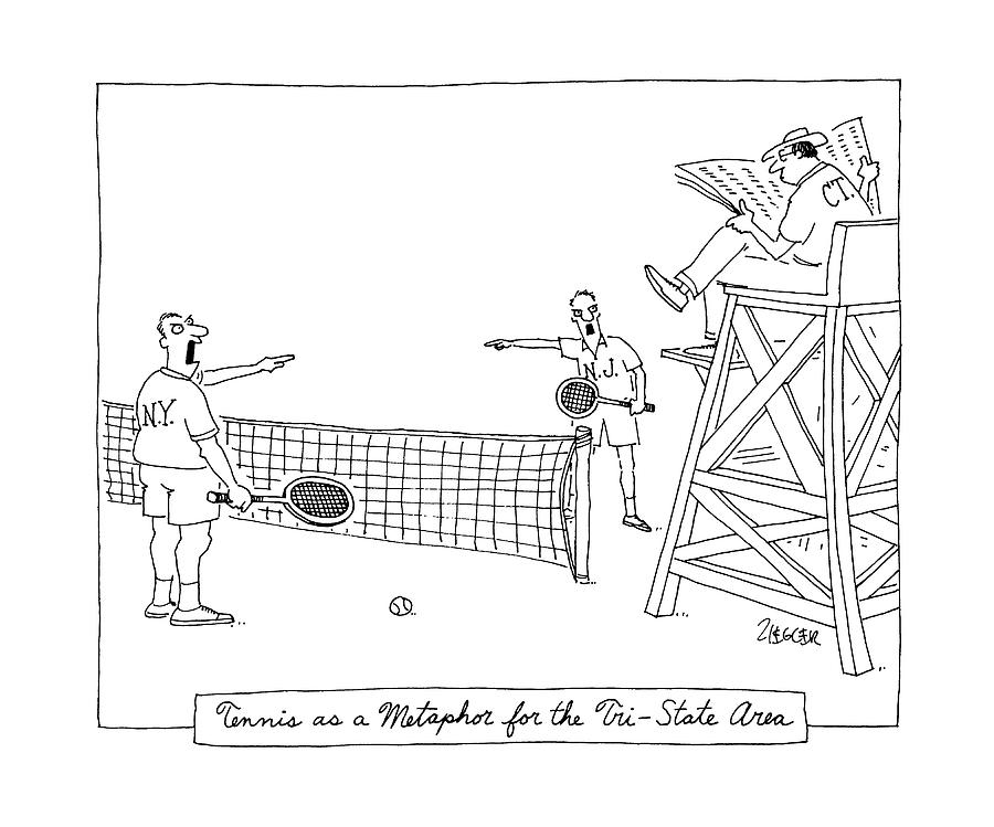 Tennis As A Metaphore For The Tri-state Area Drawing by Jack Ziegler