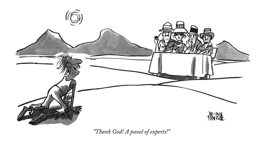 Thank God! A Panel Of Experts! Drawing by Brian Savage