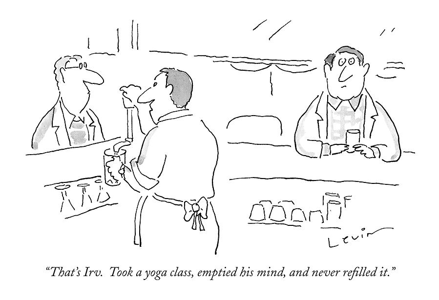 Thats Irv.  Took A Yoga Class Drawing by Arnie Levin