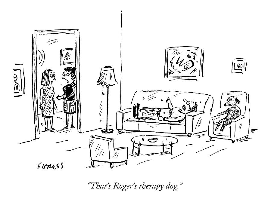 Thats Rogers Therapy Dog Drawing by David Sipress