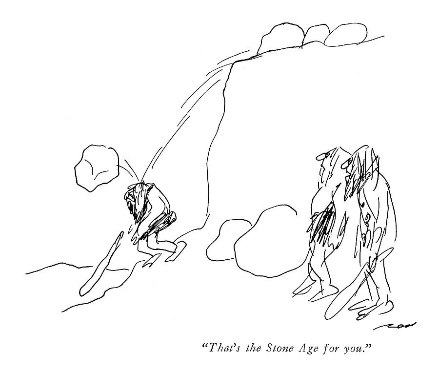 1974 Drawing - Thats The Stone Age For You by Al Ross
