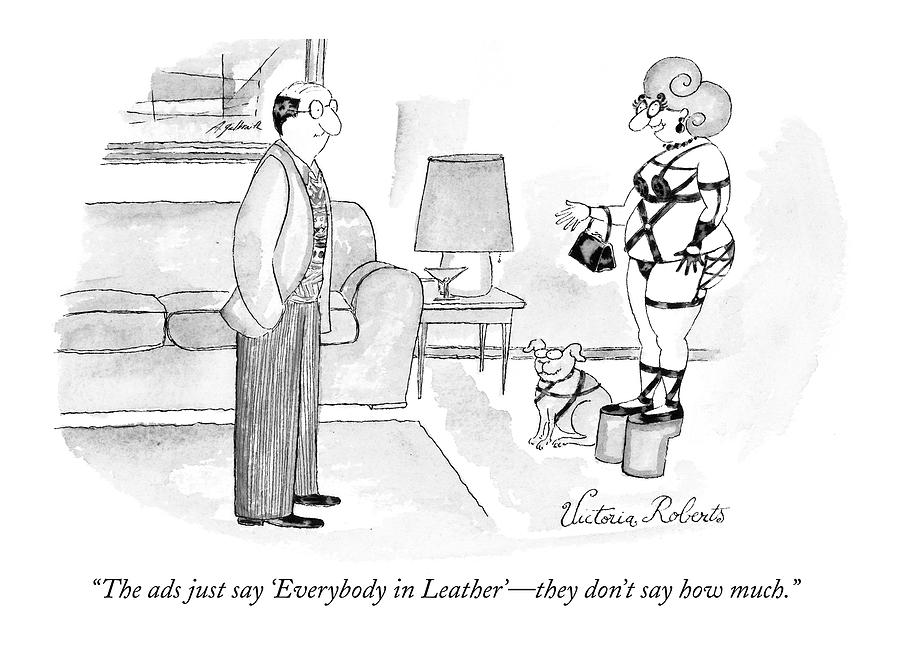 The Ads Just Say everybody In Leather - Drawing by Victoria Roberts