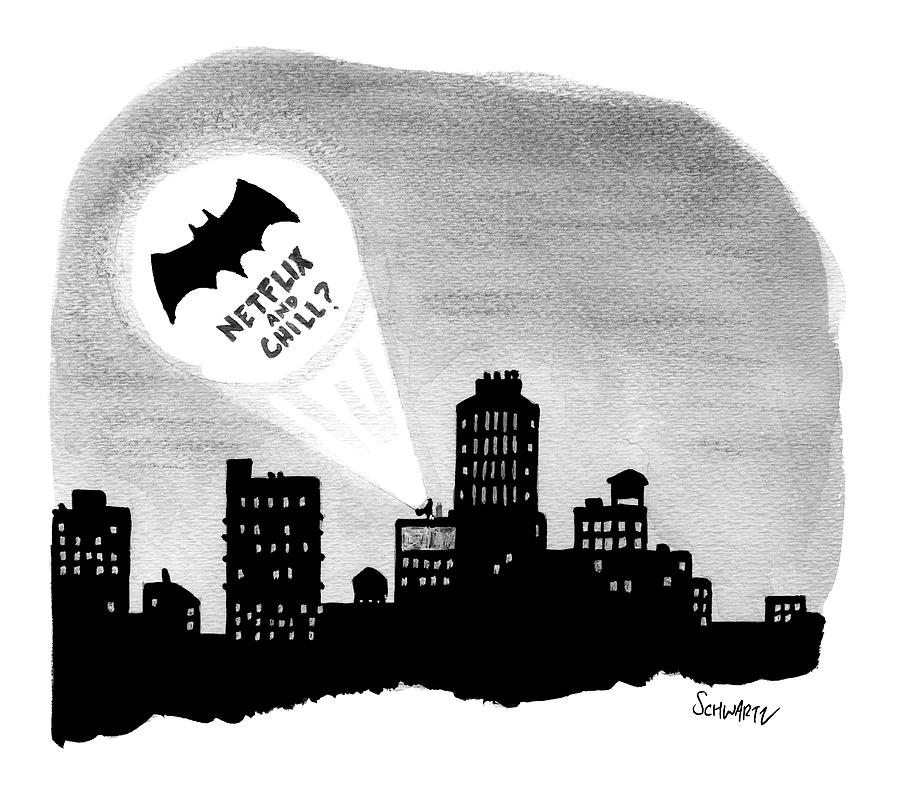 The Bat Signal Says Netflix And Chill? Drawing by Benjamin Schwartz