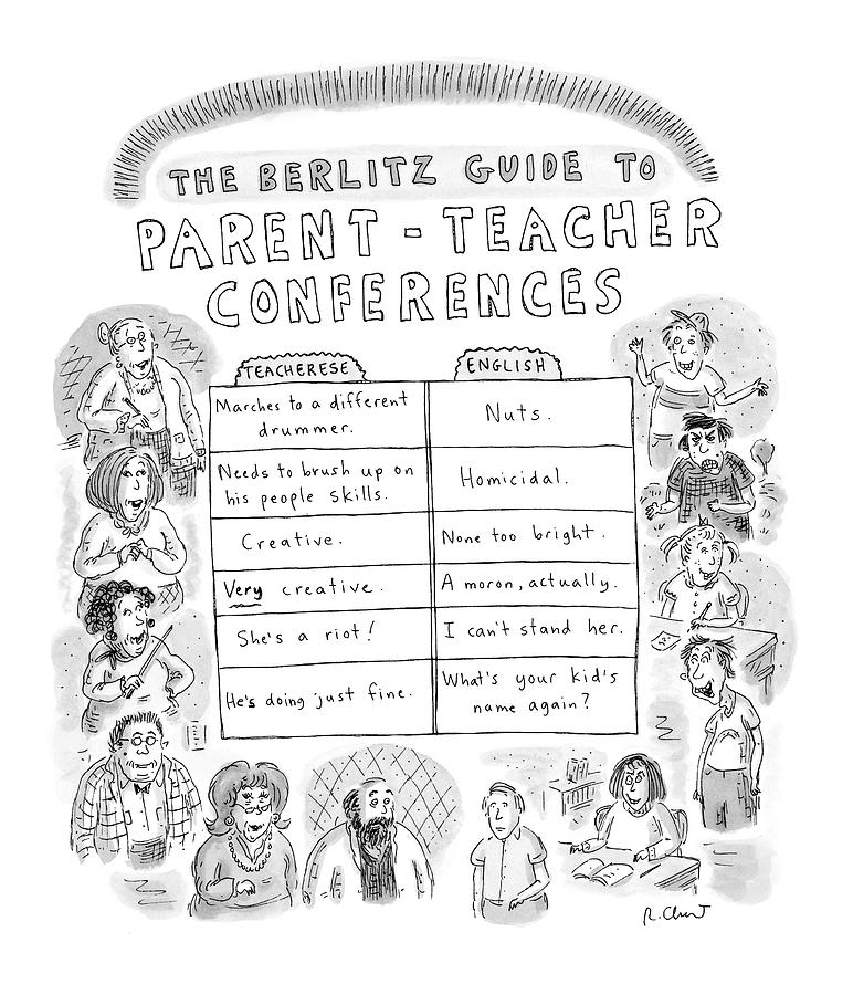 the Berlitz Guide To Parent-teacher Conferences Drawing by Roz Chast