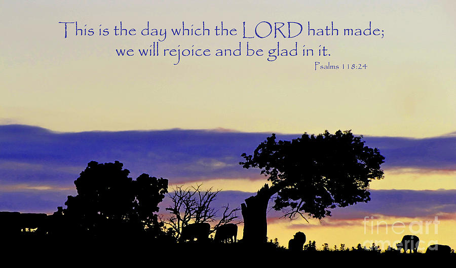 Jesus Photograph - The Bible Psalm 118 24 by Ron  Tackett
