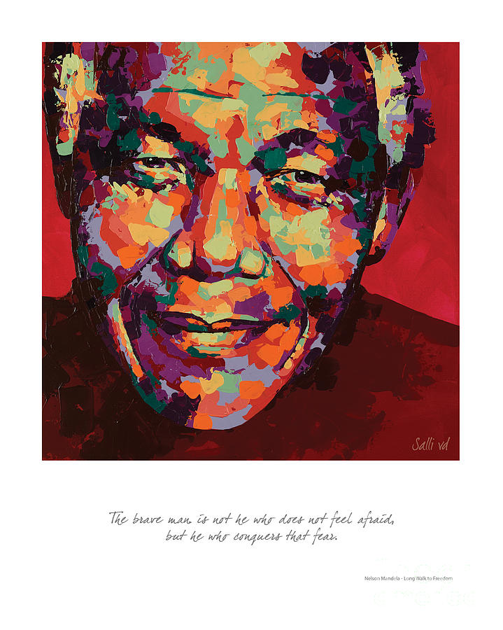Nelson Mandela Painting - The Brave Man by Salli Van Druten