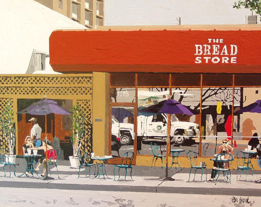 Sacramento Painting - The Bread Store In Midtown by Paul Guyer