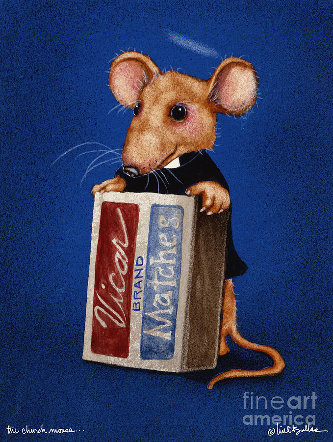 Will Bullas Painting - The Church Mouse... by Will Bullas