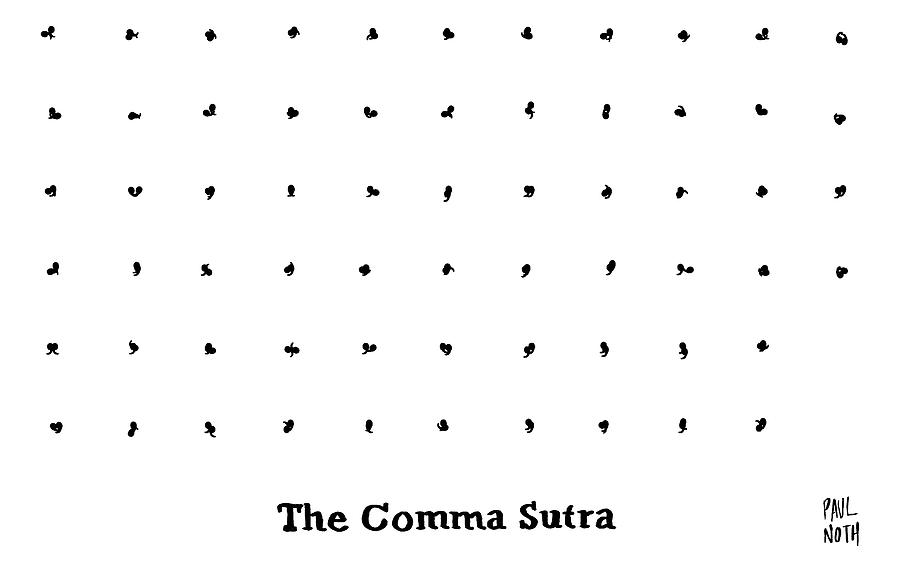 The Comma Sutra. Images Of Commas In Different Drawing by Paul Noth
