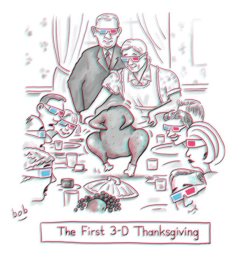 The First 3-d Thanksgiving.  A Turkey Is Dancing Drawing by Bob Eckstein