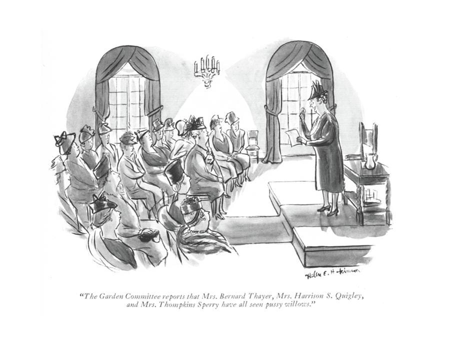 The Garden Committee Reports That Mrs. Bernard Drawing by Helen E. Hokinson