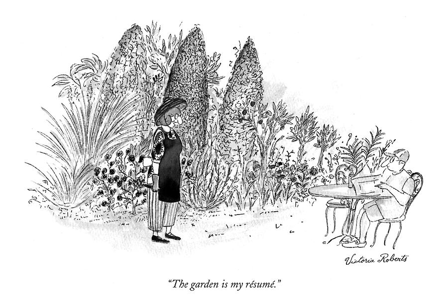The Garden Is My Resume Drawing by Victoria Roberts