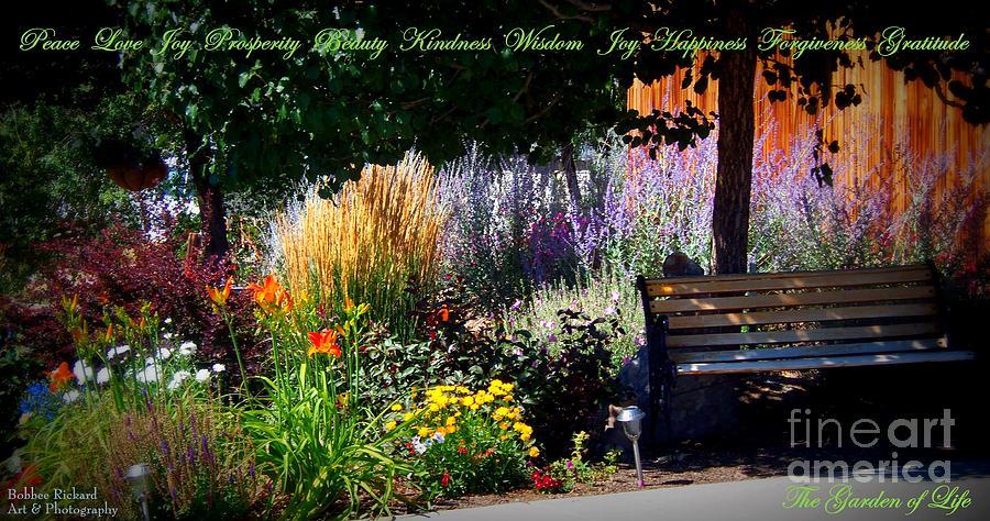 Inspirational Photograph - The Garden Of Life by Bobbee Rickard