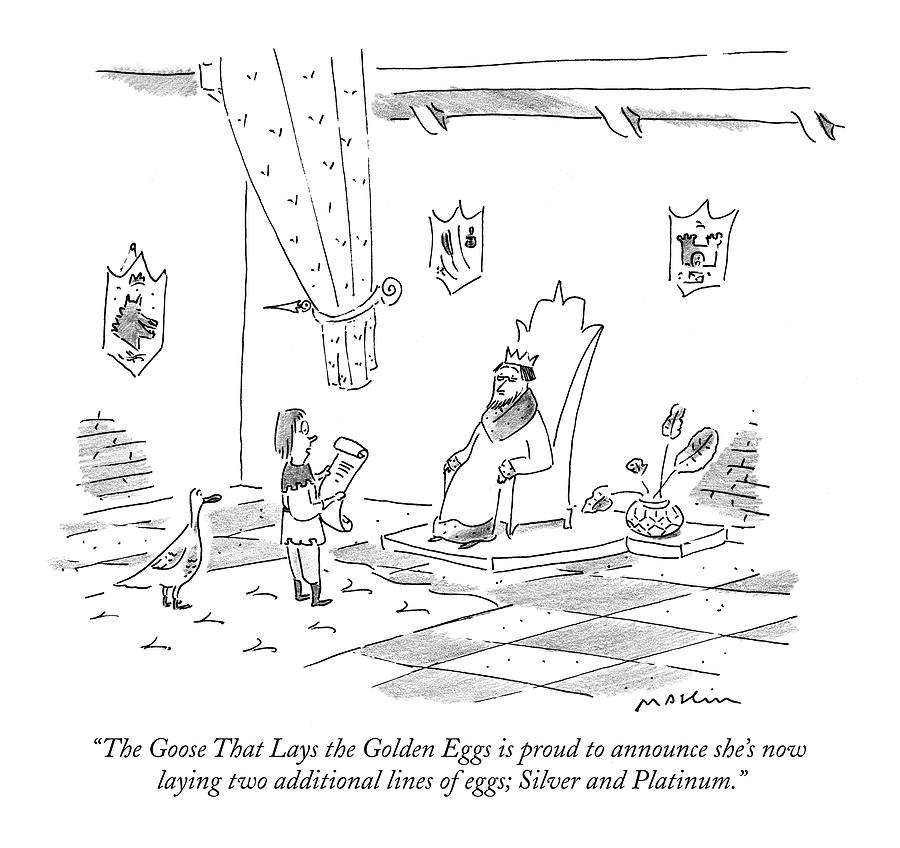 The Goose That Lays The Golden Eggs Is Proud Drawing by Michael Maslin