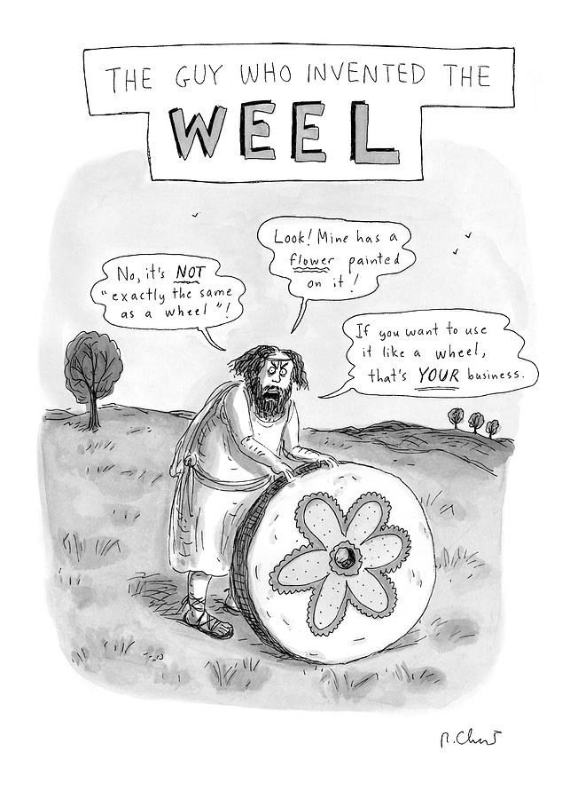 the Guy Who Invented The Weel Drawing by Roz Chast