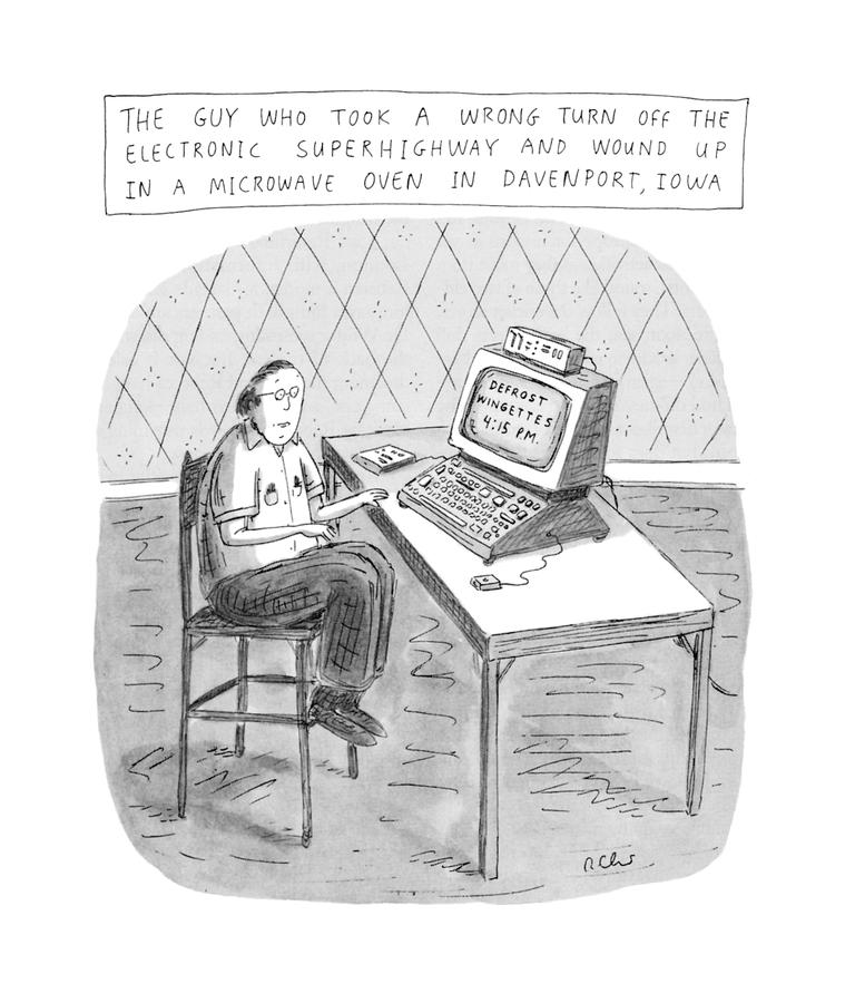 The Guy Who Took A Wrong Turn Off The Electronic Drawing by Roz Chast