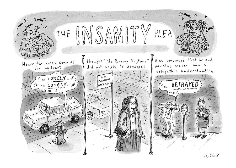 The Insanity Plea Drawing by Roz Chast