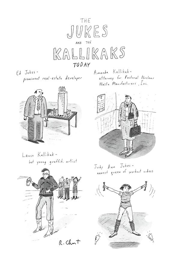 The Jukes And The Kallikaks Today Drawing by Roz Chast
