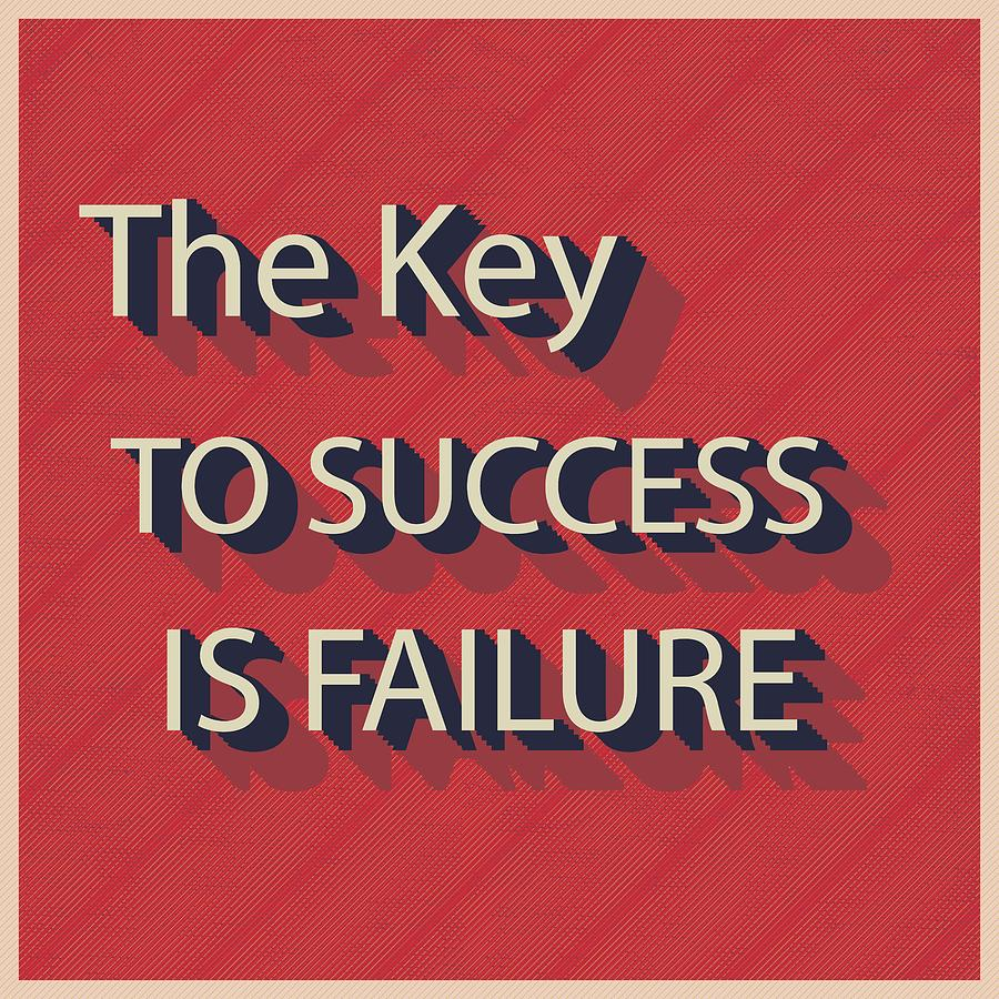 failure is the key to success If you're like most people, you probably have a bad relationship with failure you see it as an ending, as proof that your plan didn't succeed or your ideas weren't good enough.