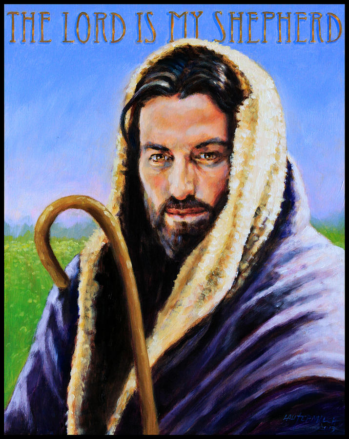 Jesus Painting - The Lord Is My Shepherd by John Lautermilch
