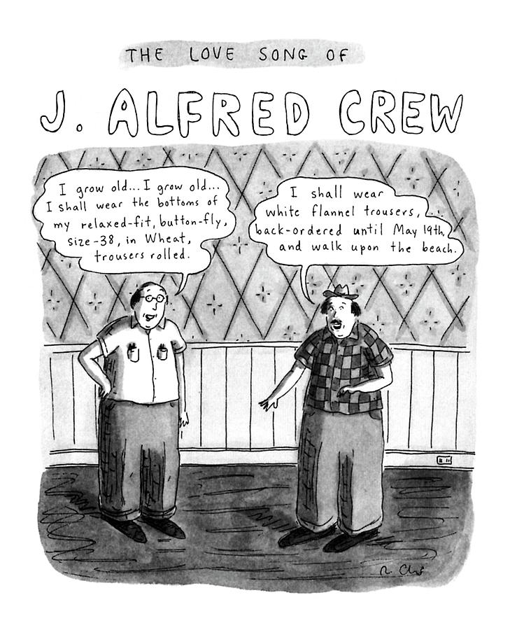 The Love Song Of J. Alfred Crew Drawing by Roz Chast