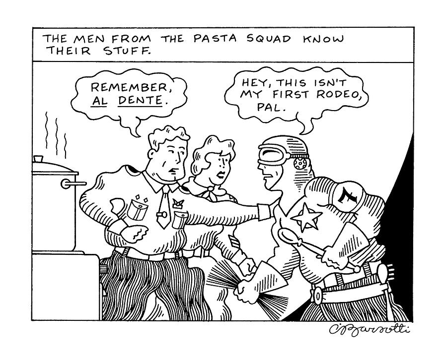 The Men From The Pasta Squad Know Their Stuff Drawing by Charles Barsotti