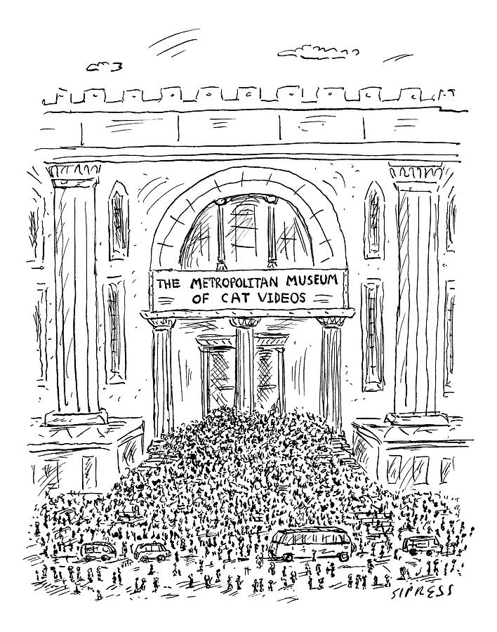 The Metropolitan Museum Of Cat Videos Thronged Drawing by David Sipress