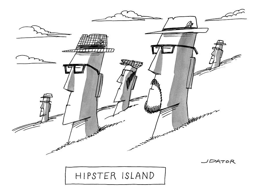 Easter Island Drawing - Hipster Island by Joe Dator
